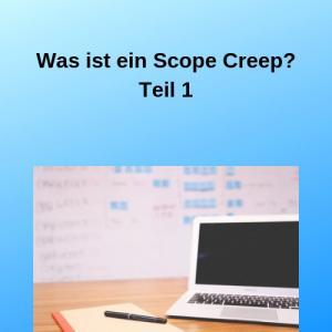 Was ist ein Scope Creep Teil 1