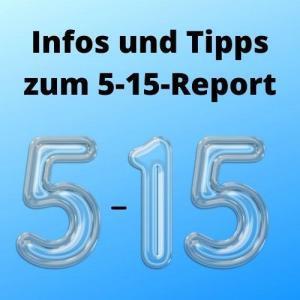 Infos und Tipps zum 5-15-Report